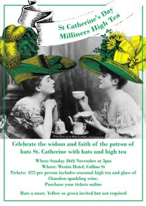 St Catherines Day Milliners High Tea poster